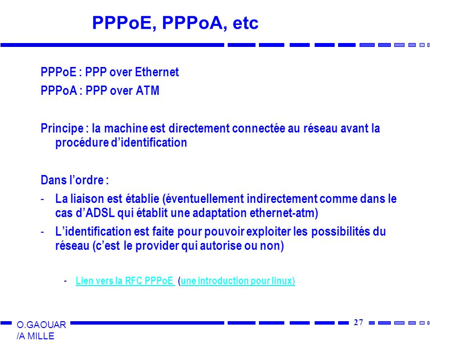 PPPoE, PPPoA, etc PPPoE : PPP over Ethernet PPPoA : PPP over ATM