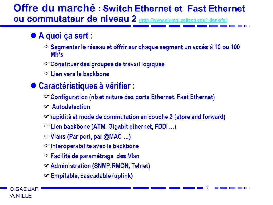 Offre du marché : Switch Ethernet et Fast Ethernet ou commutateur de niveau 2 (http://www.alumni.caltech.edu/~dank/fe/)