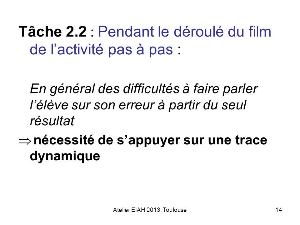 Tâche 2.2 : Pendant le déroulé du film de l'activité pas à pas :