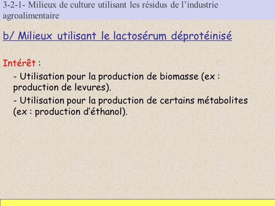 b/ Milieux utilisant le lactosérum déprotéinisé
