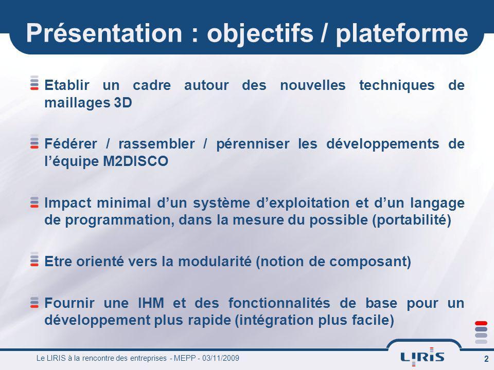 Présentation : objectifs / plateforme