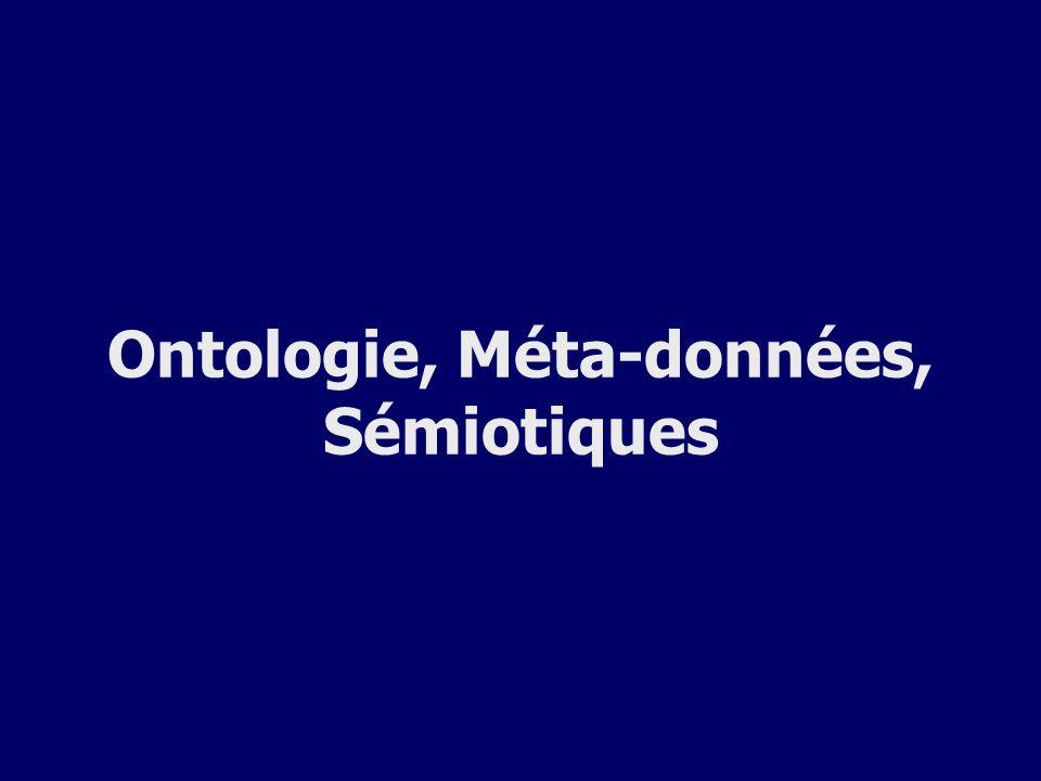 Ontologie, Méta-données, Sémiotiques
