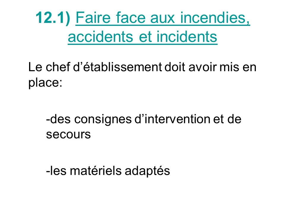 12.1) Faire face aux incendies, accidents et incidents