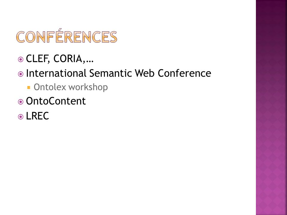 Conférences CLEF, CORIA,… International Semantic Web Conference