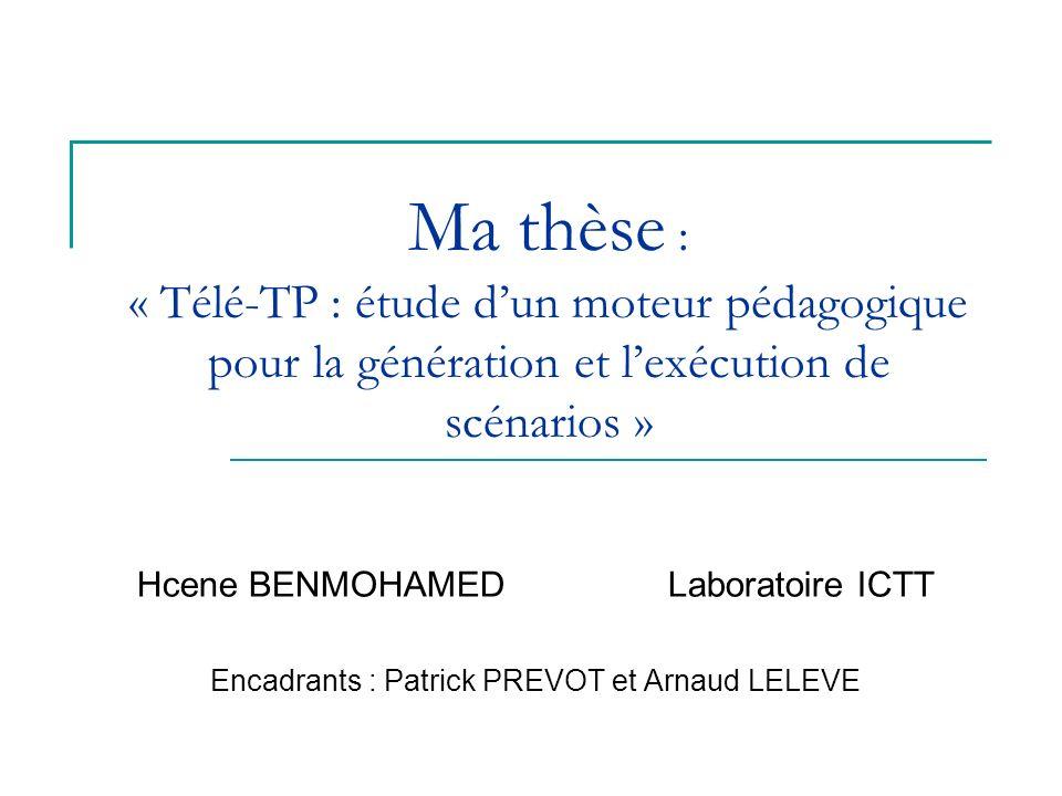 Ma thèse : « Télé-TP : étude d'un moteur pédagogique pour la génération et l'exécution de scénarios »