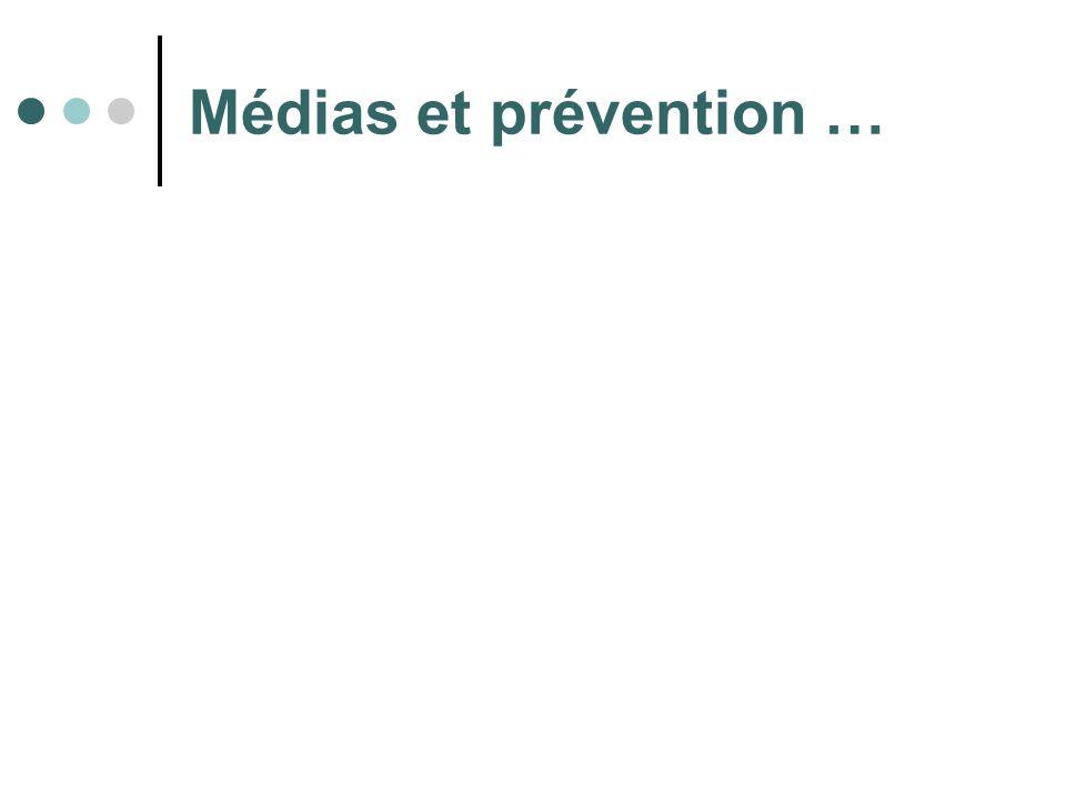 Médias et prévention …