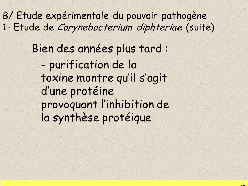 B/ Etude expérimentale du pouvoir pathogène 1- Etude de Corynebacterium diphteriae (suite)