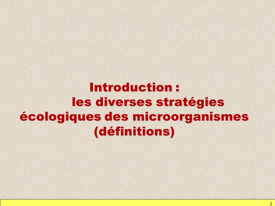 Introduction : les diverses stratégies écologiques des microorganismes (définitions)