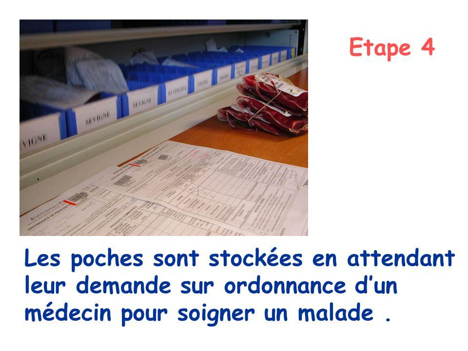Etape 4 Les poches sont stockées en attendant leur demande sur ordonnance d'un médecin pour soigner un malade .