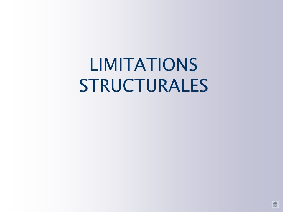 LIMITATIONS STRUCTURALES