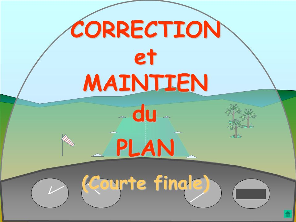 CORRECTION et MAINTIEN