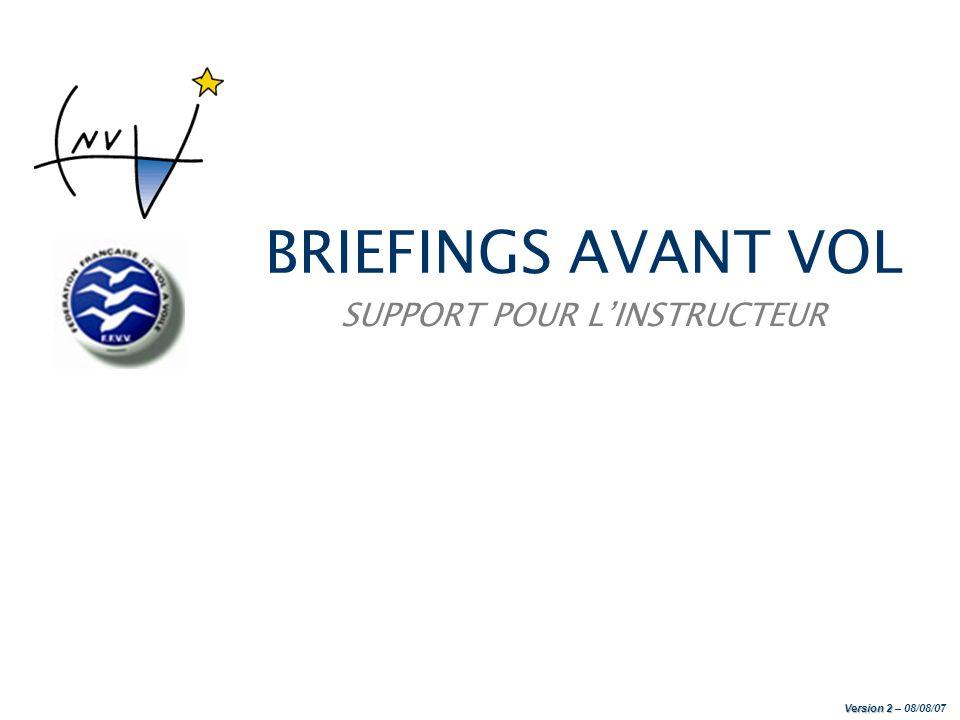 BRIEFINGS AVANT VOL SUPPORT POUR L'INSTRUCTEUR Version 2 – 08/08/07