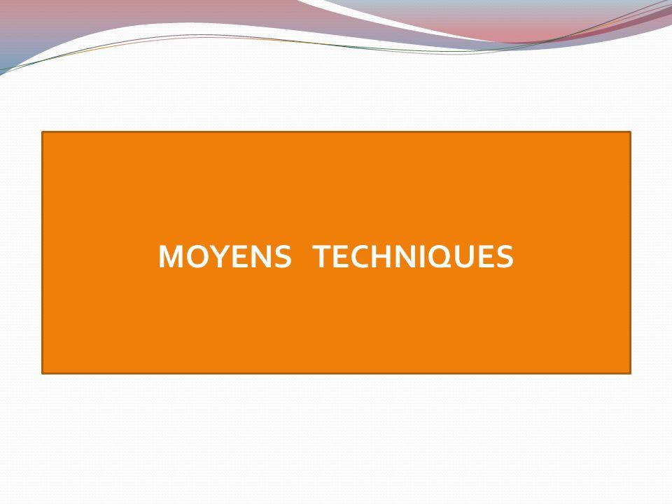MOYENS TECHNIQUES