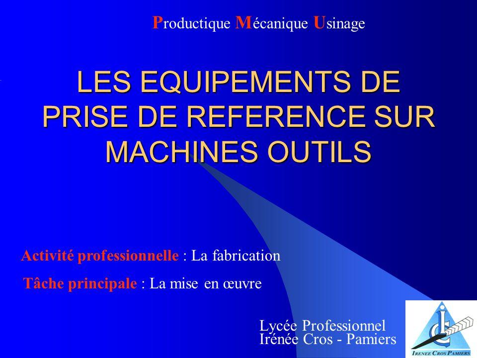 LES EQUIPEMENTS DE PRISE DE REFERENCE SUR MACHINES OUTILS