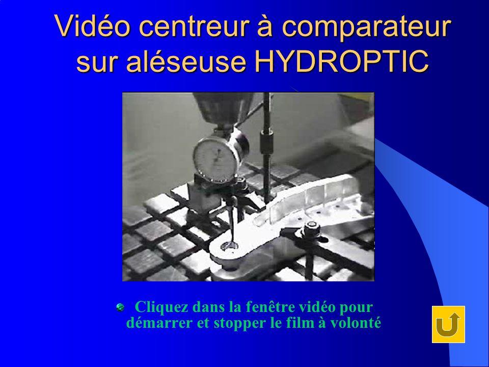 Vidéo centreur à comparateur sur aléseuse HYDROPTIC