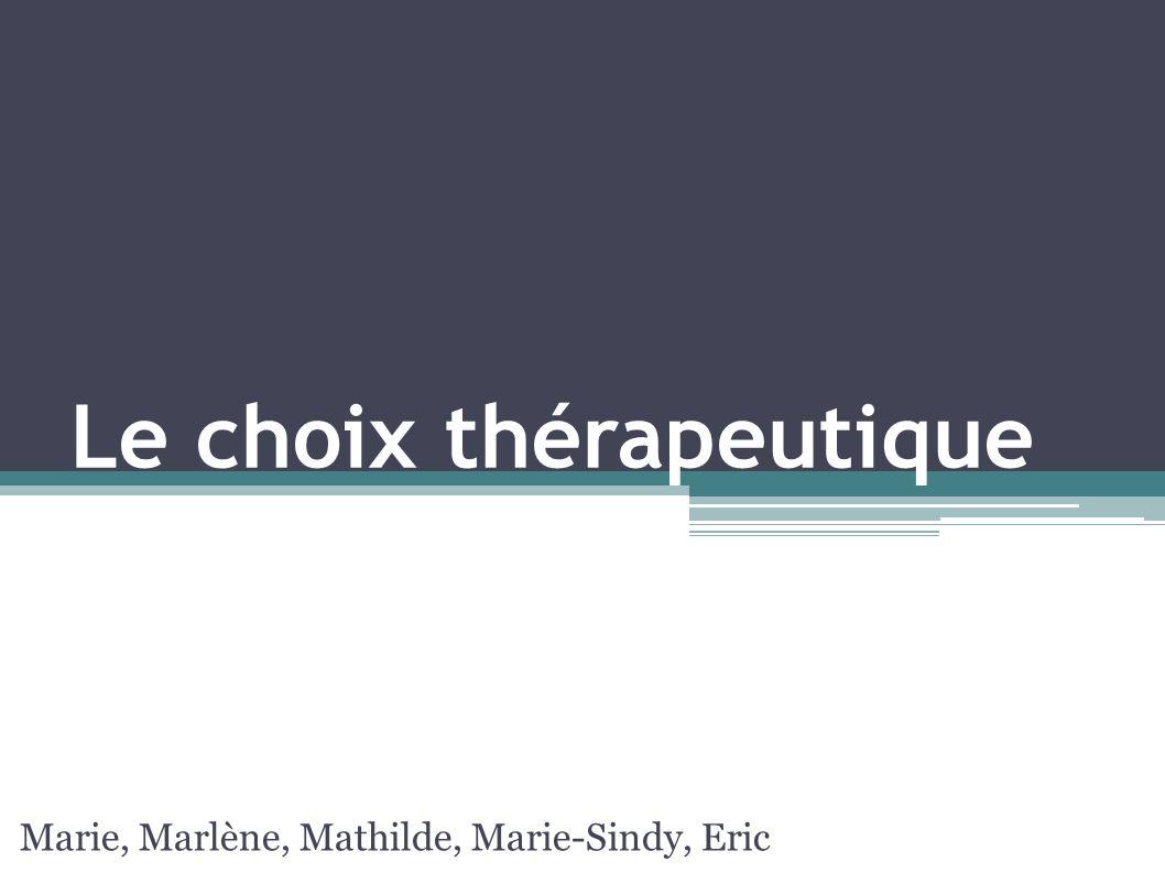 Le choix thérapeutique