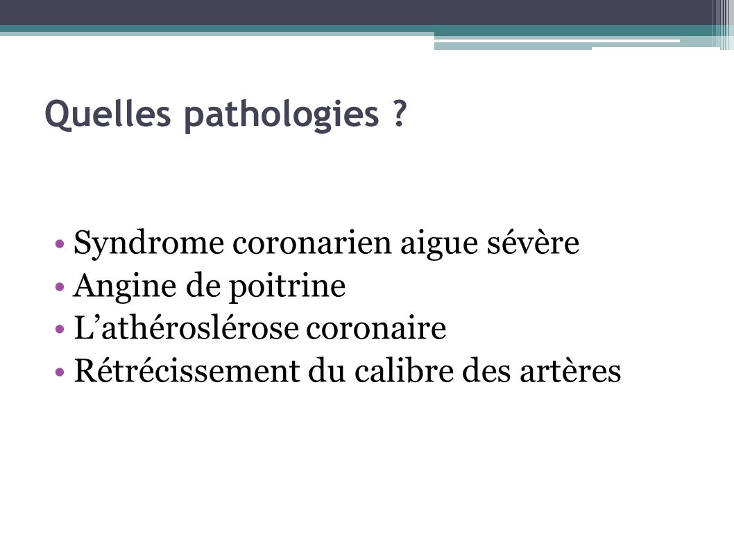 Quelles pathologies Syndrome coronarien aigue sévère