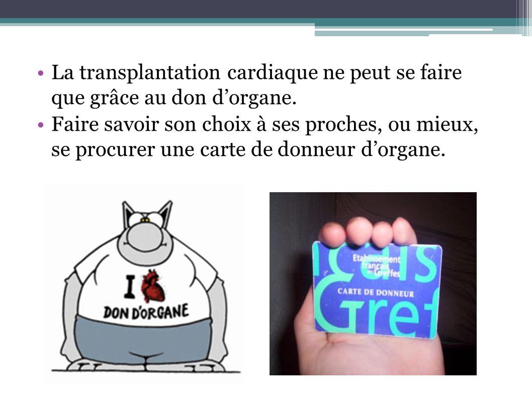 La transplantation cardiaque ne peut se faire que grâce au don d'organe.