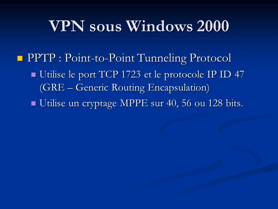 VPN sous Windows 2000 PPTP : Point-to-Point Tunneling Protocol