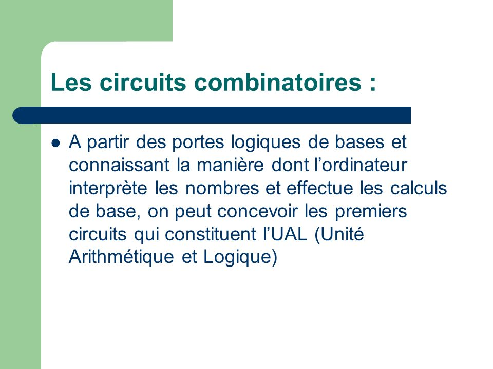Les circuits combinatoires :