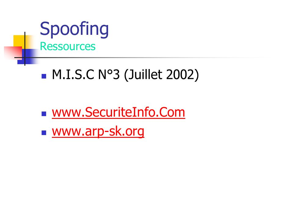Spoofing Ressources M.I.S.C N°3 (Juillet 2002) www.SecuriteInfo.Com