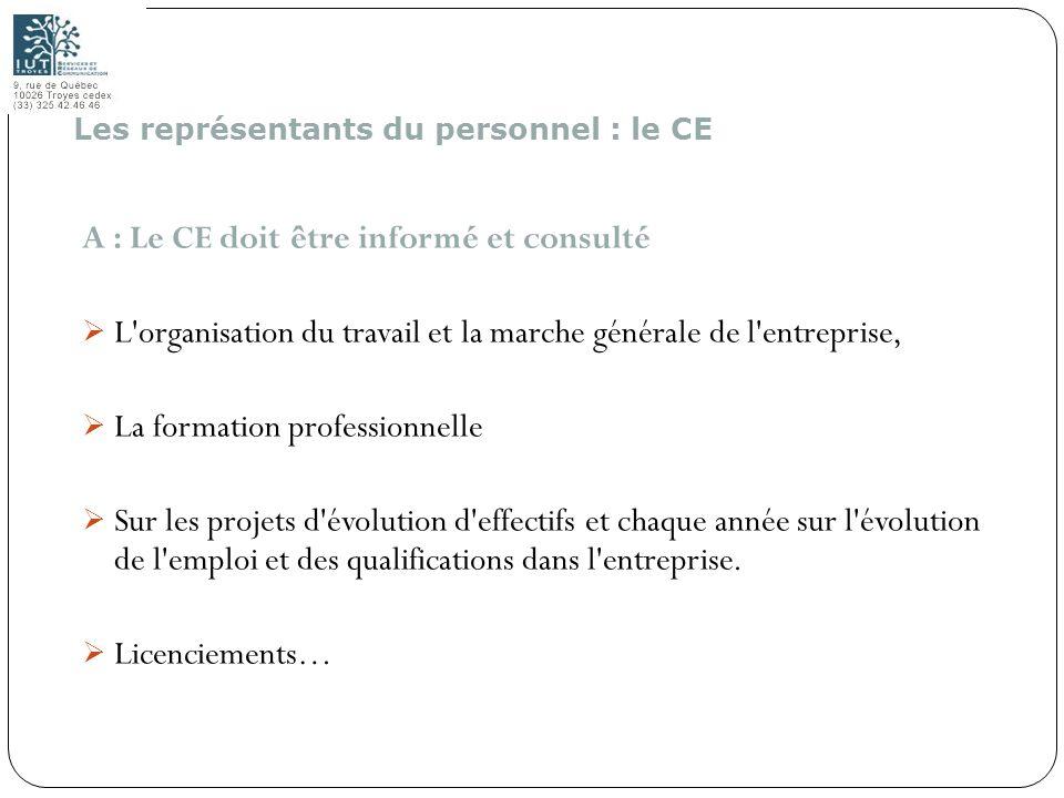 A : Le CE doit être informé et consulté