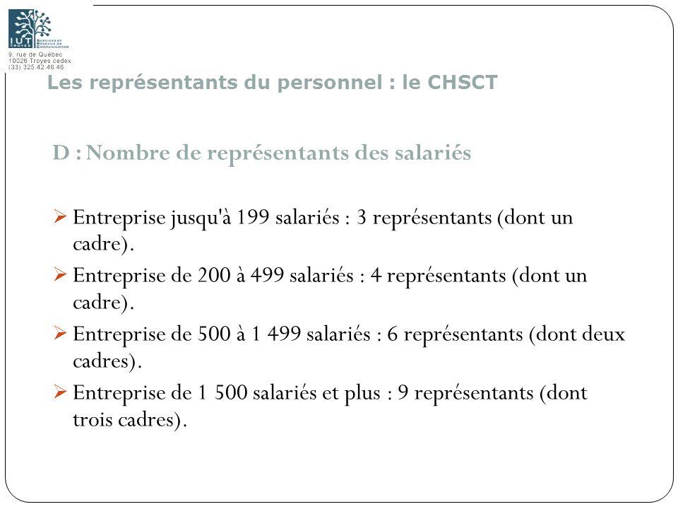 D : Nombre de représentants des salariés