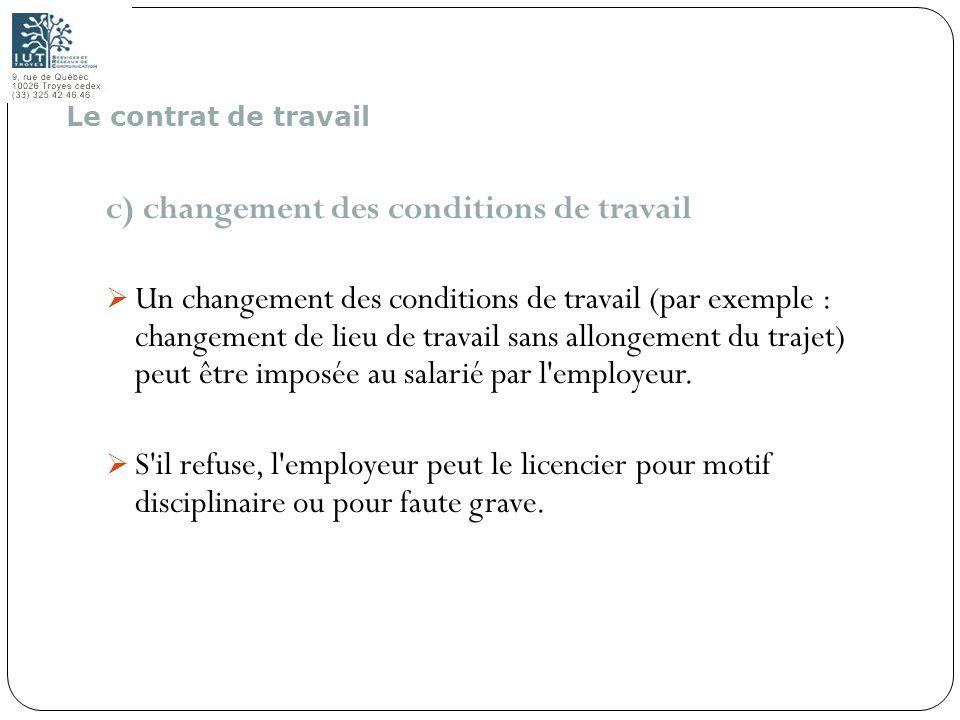 c) changement des conditions de travail