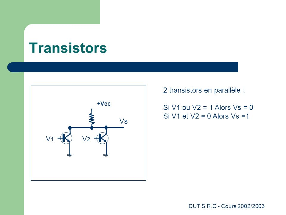 Transistors Vs V1 V2 2 transistors en parallèle :