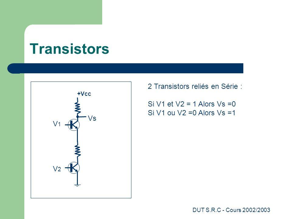 Transistors 2 Transistors reliés en Série :