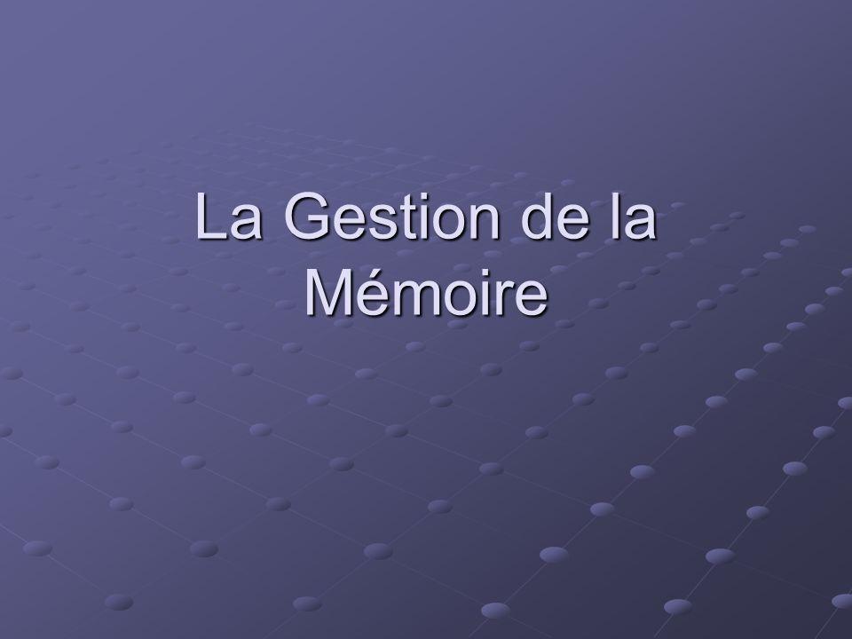 La Gestion de la Mémoire