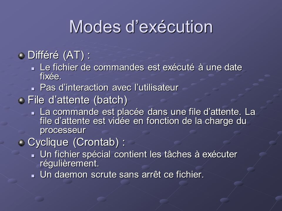 Modes d'exécution Différé (AT) : File d'attente (batch)