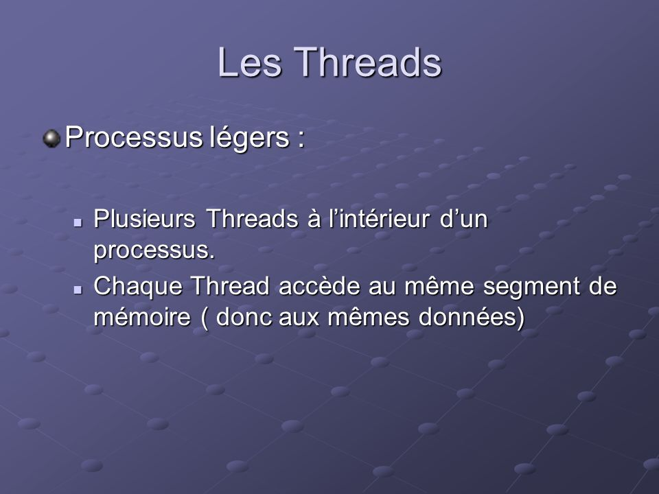 Les Threads Processus légers :