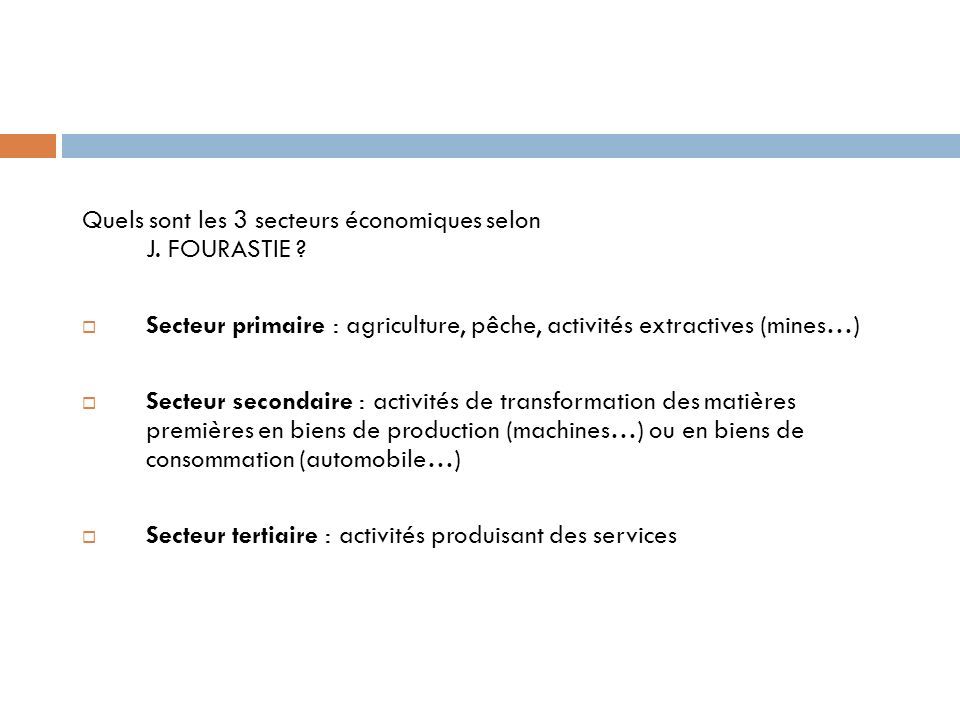 Quels sont les 3 secteurs économiques selon J. FOURASTIE