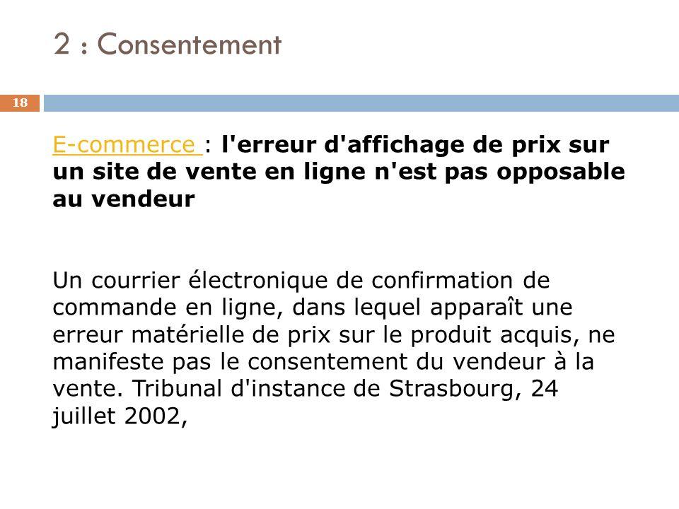 2 : Consentement E-commerce : l erreur d affichage de prix sur un site de vente en ligne n est pas opposable au vendeur.