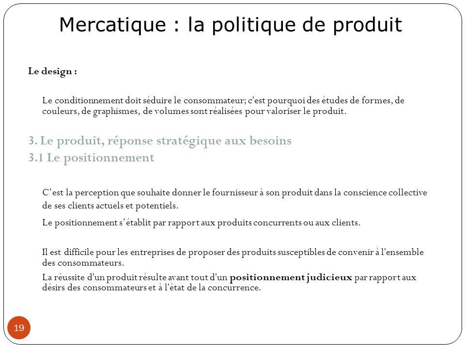 3. Le produit, réponse stratégique aux besoins 3.1 Le positionnement