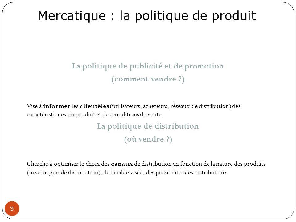 La politique de publicité et de promotion La politique de distribution