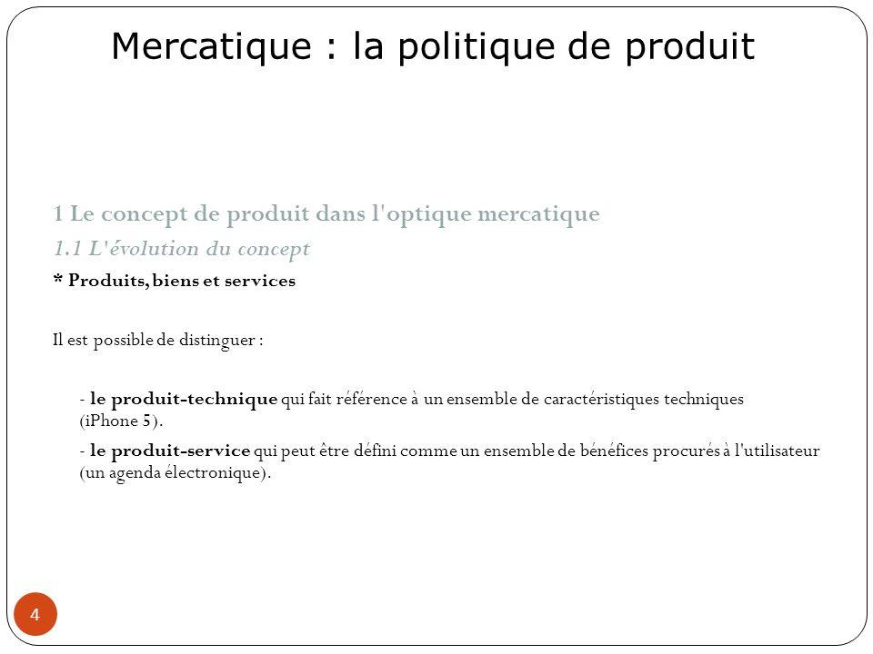 1 Le concept de produit dans l optique mercatique