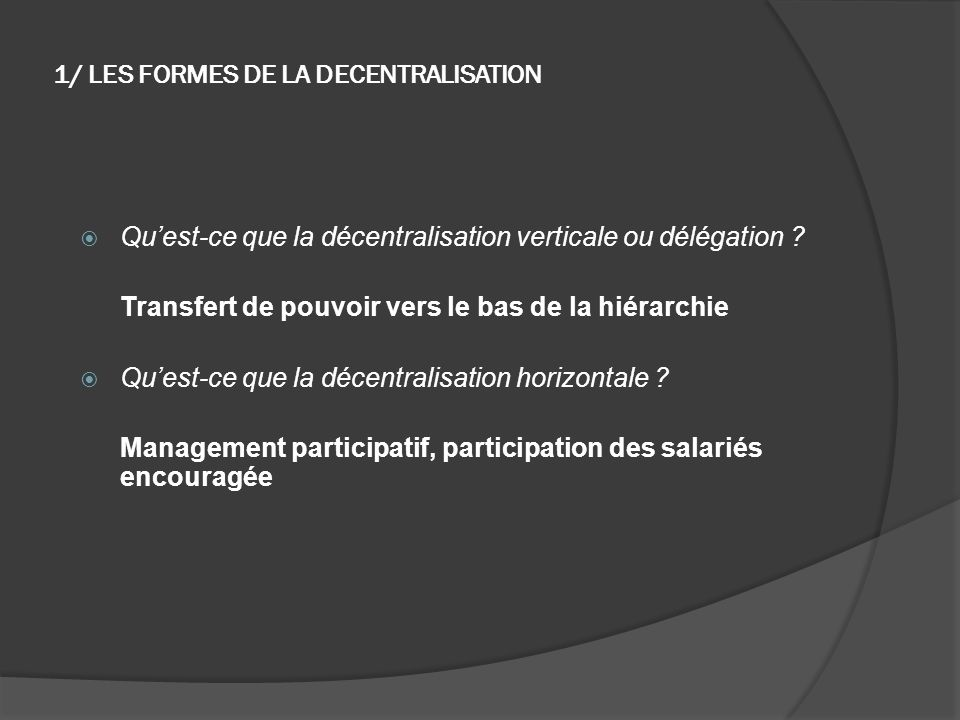 1/ LES FORMES DE LA DECENTRALISATION