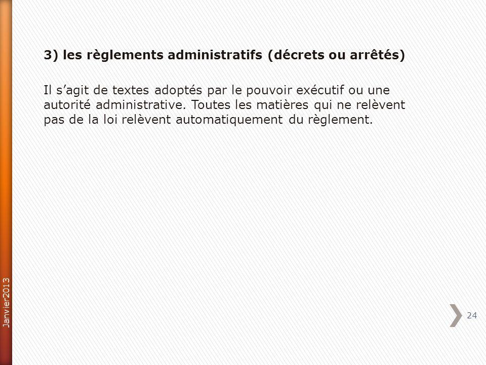 3) les règlements administratifs (décrets ou arrêtés) Il s'agit de textes adoptés par le pouvoir exécutif ou une autorité administrative. Toutes les matières qui ne relèvent pas de la loi relèvent automatiquement du règlement.