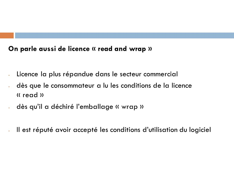 On parle aussi de licence « read and wrap »