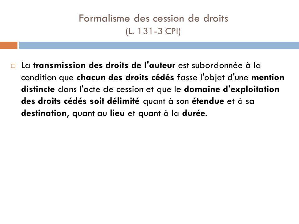 Formalisme des cession de droits (L. 131-3 CPI)