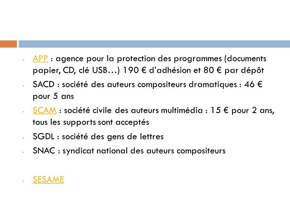 APP : agence pour la protection des programmes (documents papier, CD, clé USB…) 190 € d'adhésion et 80 € par dépôt
