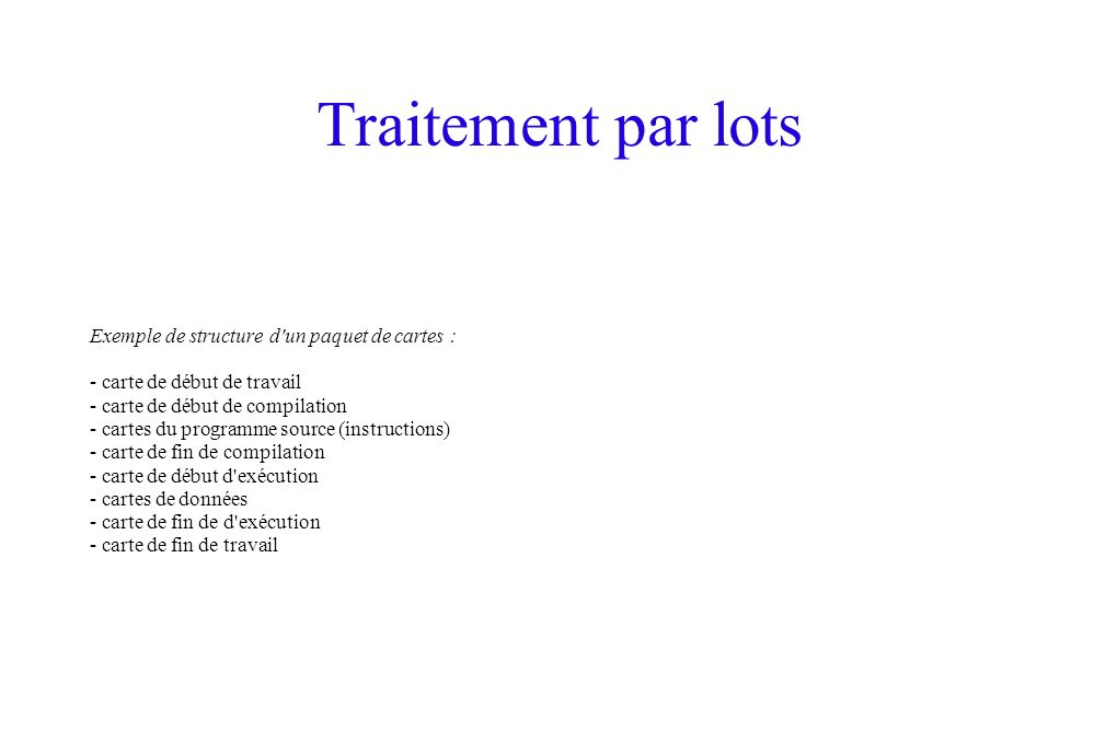 Traitement par lots Exemple de structure d un paquet de cartes :