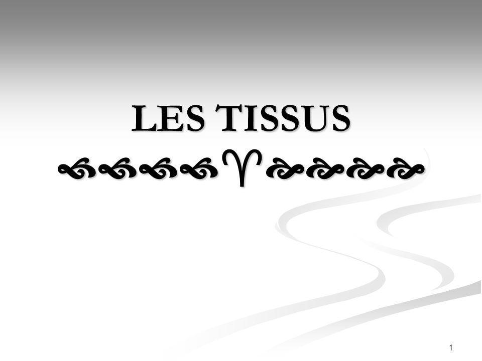 LES TISSUS 