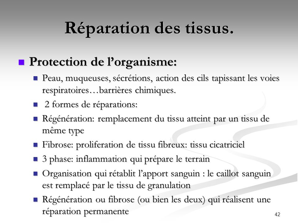 Réparation des tissus. Protection de l'organisme: