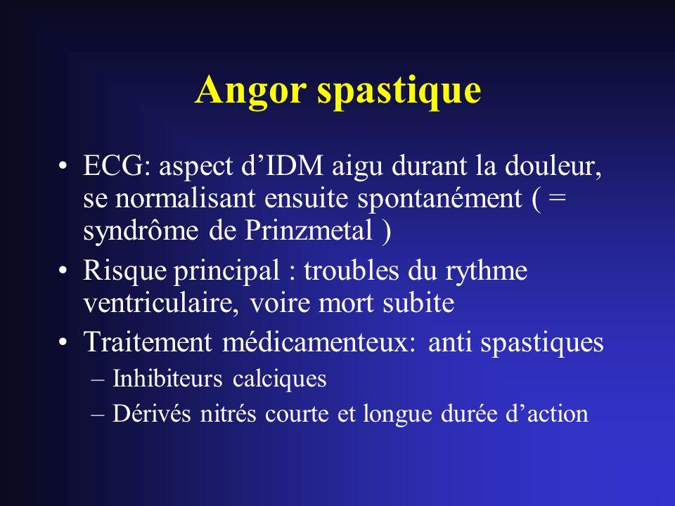 Angor spastiqueECG: aspect d'IDM aigu durant la douleur, se normalisant ensuite spontanément ( = syndrôme de Prinzmetal )