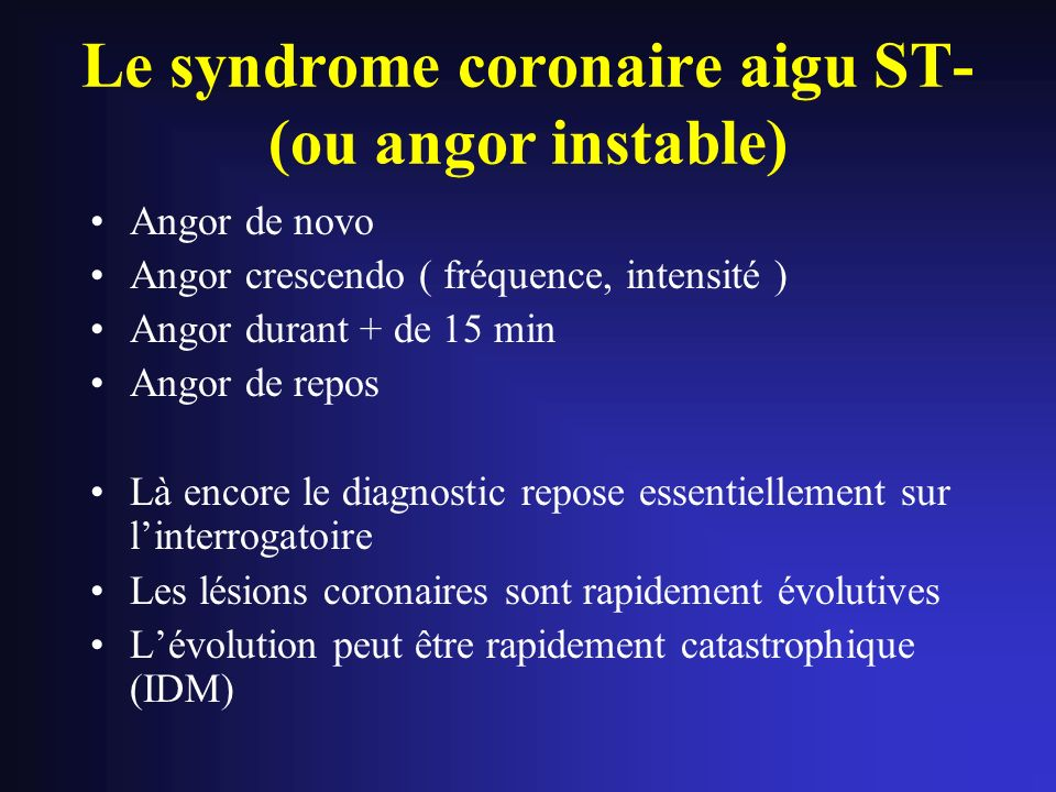 Le syndrome coronaire aigu ST- (ou angor instable)
