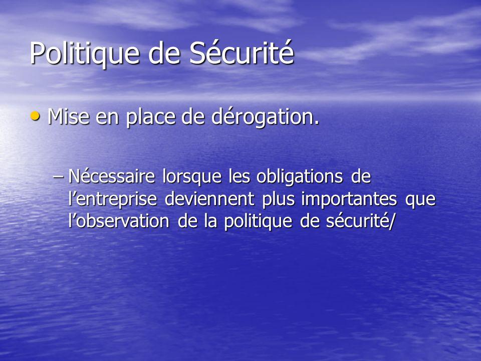 Politique de Sécurité Mise en place de dérogation.