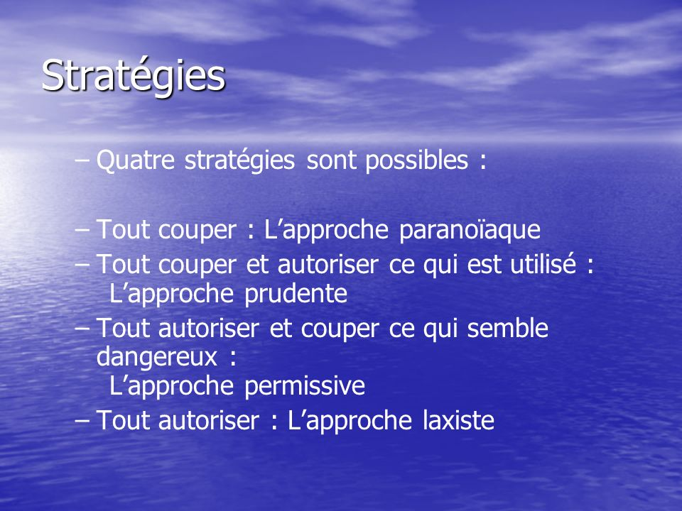 Stratégies Quatre stratégies sont possibles :